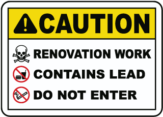 Caution Renovation Work Contains Lead Do Not Enter