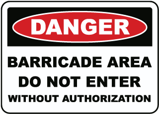 Danger Barricade Area Do Not Enter Without Authorization