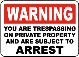 Warning you are trespassing on private property and are subject to arrestSign