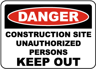 Danger Construction Site Unauthorized Persons Keep OutSign