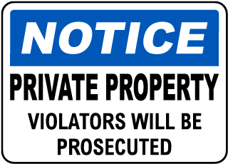 Notice. Private Property Violators Will Be Prosecuted.