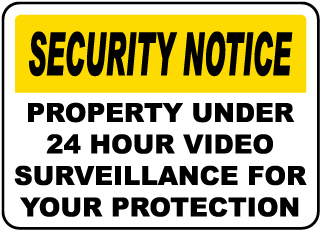 Security Notice Property Under 24 Hour Video Surveillance For Your Protection Sign