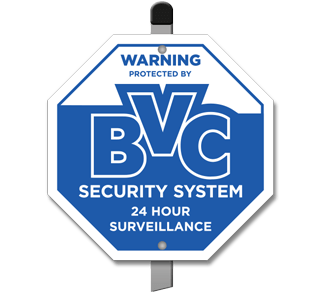 Protected by BVC Security System Yard Sign