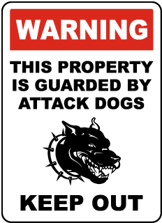 Warning This Property is Guarded By Attack Dogs Keep Out Sign