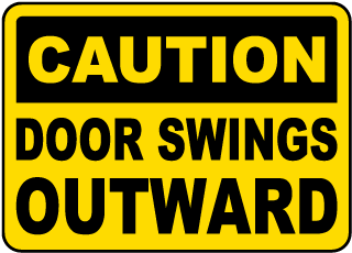 Caution Door Swings Outward Sign