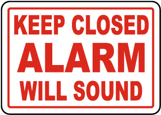 Keep Closed Alarm Will Sound Sign