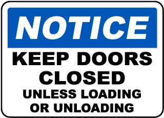 Notice Keep Doors Closed Unless Loading Or Unloading Sign