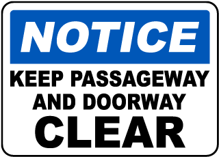 Notice Keep Passageway And Doorway Clear Sign
