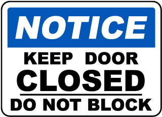 Notice Keep Door Closed Do Not Block Sign