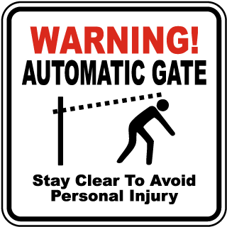 Warning Automatic Gate Stay Clear To Avoid Personal Injury Sign