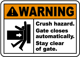 Warning Crush Hazard. Gate Closes Automatically. Stay Clear Of Gate Sign