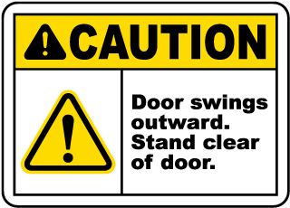 Caution Door Swings Outward Stand Clear Of Door Sign