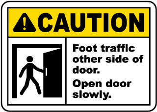Caution Foot Traffic Other Side Of Door Open Door Slowly Sign
