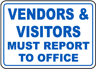Vendors & Visitors Must Report To Office Clear Door Label