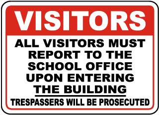 Visitors All Visitors Must Report To The School Office.. Clear Door Label