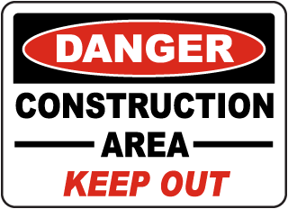 Danger Construction Area Keep Out sign