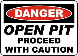 Danger Open Pit Proceed With Caution sign