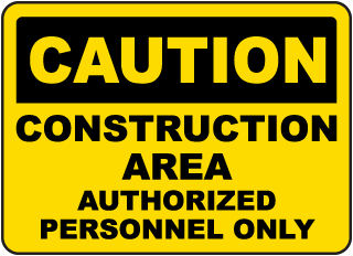 Caution Construction Area Authorized Personnel Only sign