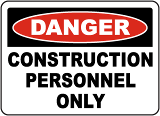 Danger Construction Personnel Only sign