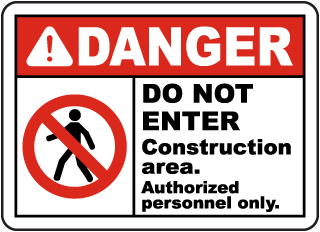 Danger Do Not Enter Construction area Authorized personnel only sign