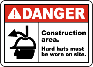 Danger Construction area. Hard hats must be worn on site sign