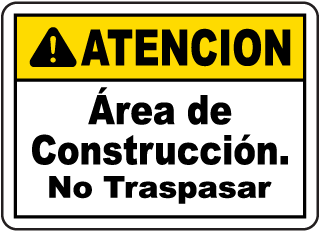 Spanish Caution Construction Area No Trespassing Sign