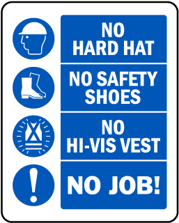 No hard hat. No safety shoes. No hi-vis vest. No job!