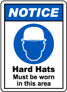 NOTICE. Hard Hats Must be worn in this area.
