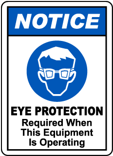 NOTICE. EYE PROTECTION Required When This Equipment Is Operating