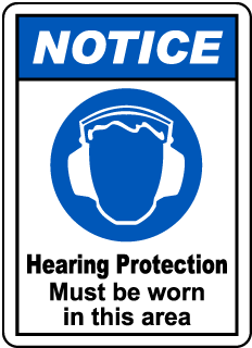 NOTICE. Hearing Protection Must be worn in this area