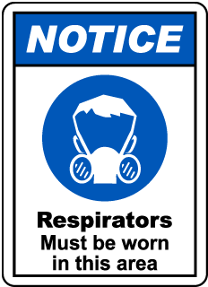 NOTICE. Respirators Must be worn in this area