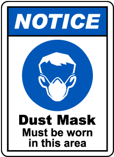 NOTICE. Dust Mask Must be worn in this area