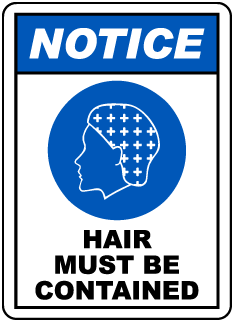 NOTICE. HAIR MUST BE CONTAINED