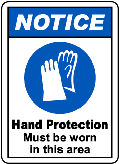 NOTICE. Hand Protection Must be worn in this area