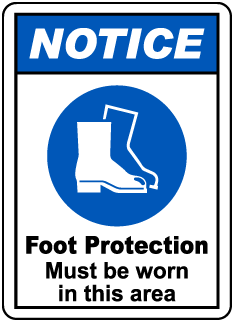 NOTICE. Foot Protection Must be worn in this area