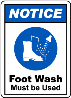 NOTICE. Foot Wash Must be Used
