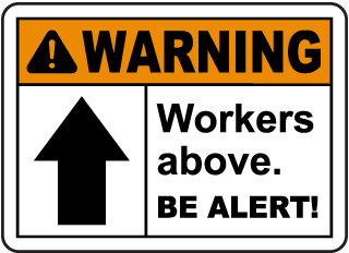 Warning Workers above. Be alert! sign