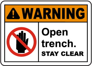 Warning Open Trench Stay Clear Sign
