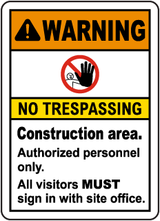 Construction Area No Trespassing Sign