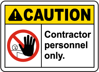 Caution Contractor personnel only Sign