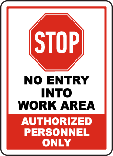 Stop No Entry Into Work Area Sign