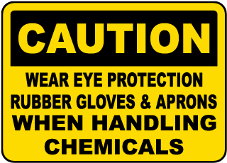 Caution Wear Eye Protection Rubber Gloves & Aprons When Handling Chemicals sign