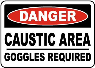 Danger Caustic Area Goggles Required sign