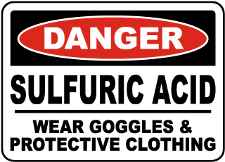 Danger Sulfuric Acid Wear Goggles Protective Clothing Sign