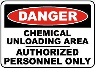Danger Chemical Unloading Area Authorized Personnel Only Sign