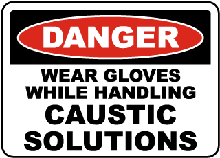 Danger Wear Gloves While Handling Caustic Solutions Sign