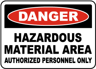 Danger Hazardous Material Area Authorized Personnel Only Sign