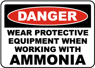 Danger Wear Protective Equipment When Working With Ammonia Sign