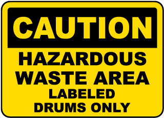 Caution Hazardous Waste Area Labeled Drums Only Sign