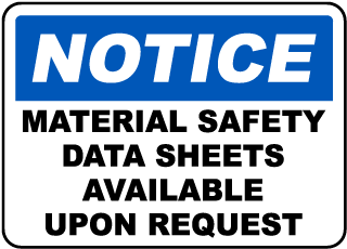 Notice Material Safety Data Sheets Available Upon Request Sign